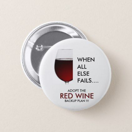 Drinking joke red wine photograph pinback button - red gifts color style cyo diy personalize unique