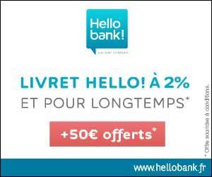 Hello bank! : rémunération de 2% garantis sans limite de plafond + 50 euros offerts à l'ouverture du livret | Maxi Bons Plans