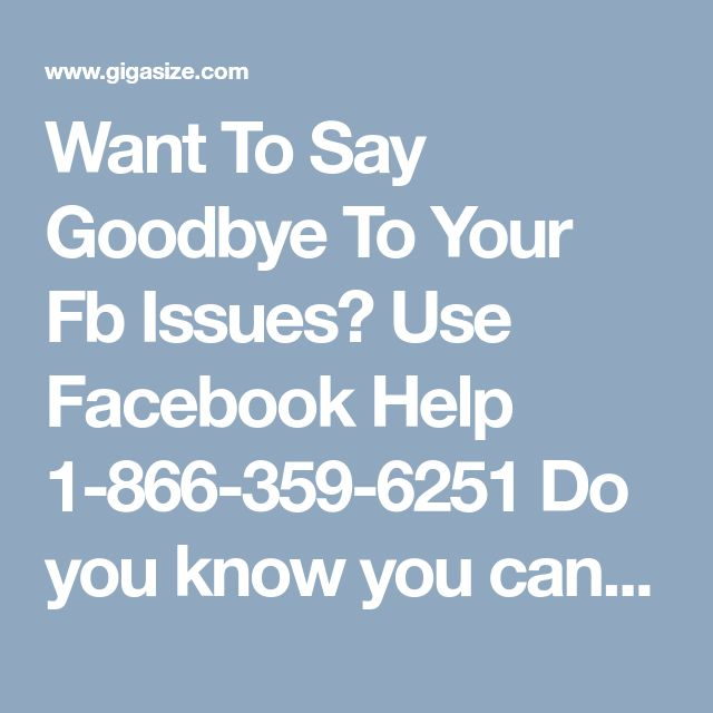 Want To Say Goodbye To Your Fb Issues? Use Facebook Help 1-866-359-6251  Do you know you can say goodbye to your Facebook issues in no time? There will be question arise in your mind how? Want to get the answer? If yes, then pick your phone and call us at our Facebook Help number 1-866-359-6251 and take help from our techies to exterminate your issues. For more information: http://www.monktech.net/facebook-contact-help-line-number.html