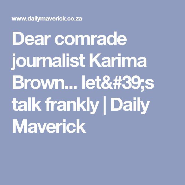 Dear comrade journalist Karima Brown... let's talk frankly | Daily Maverick
