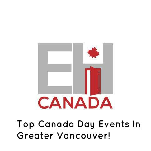 EH Canada's Top picks for Canada Day Events in Greater Vancouver!