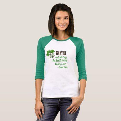 Wanted An Irish Guy T-Shirt - st. patricks day gifts irish ireland green fun party diy custom holiday