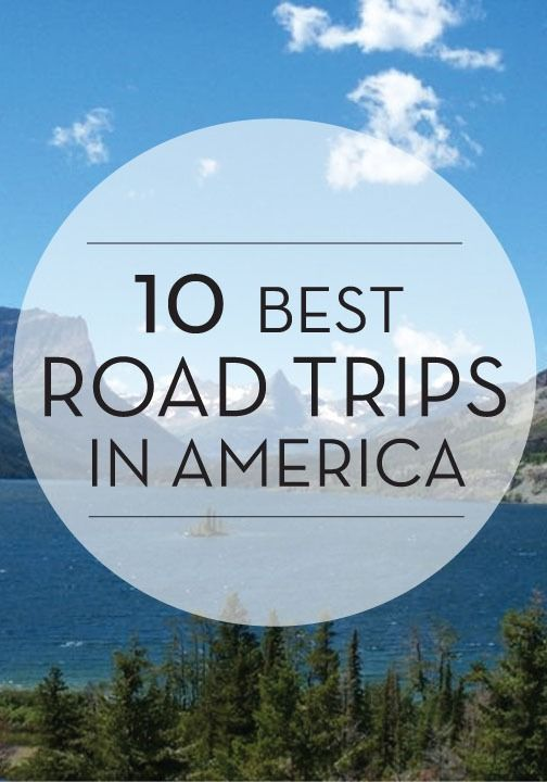 Experience some of the most beautiful landscapes in the U.S. - The 10 Best Road Trips in America!