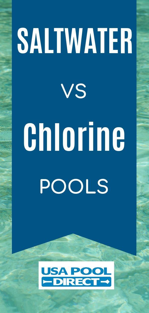 Saltwater Vs Chlorine Pool Chlorine Pool Cleaning Tips Pool Care