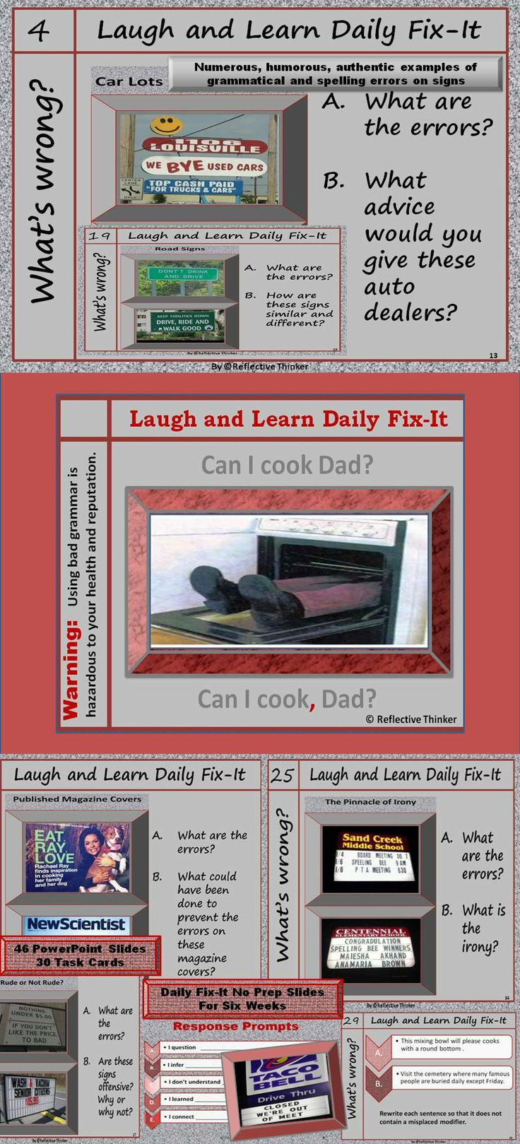 LAUGHTER stimulates both sides of the brain which increases alertness and enhances retention of information.  This well-organized PowerPoint resource includes numerous, humorous, and authentic examples of incorrect grammar, commonly misspelled words, and more.  Included are literacy center ideas, 32 task cards, 43 PowerPoint slides, and no prep options. #dailyorallanguage #dailyfix-it #humor #reflectivethinker #teacherspayteachers