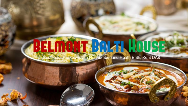 Best Indian Takeaway in Northumberland Heath Erith, Kent DA8, covering Barnehurst, Hollywood Way, Welling, Belvedere, offering mouthwatering indian food.