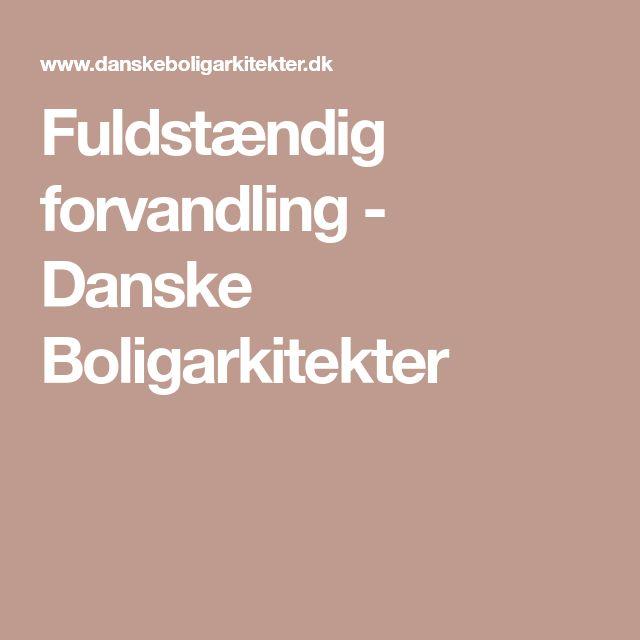 Fuldstændig forvandling - Danske Boligarkitekter