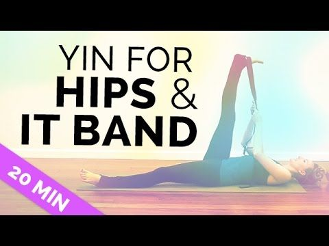 Yin Yoga For Hips With IT Band Stretches   20 Minutes Crazy Deep Hip Stretching Yoga With Music - YouTube