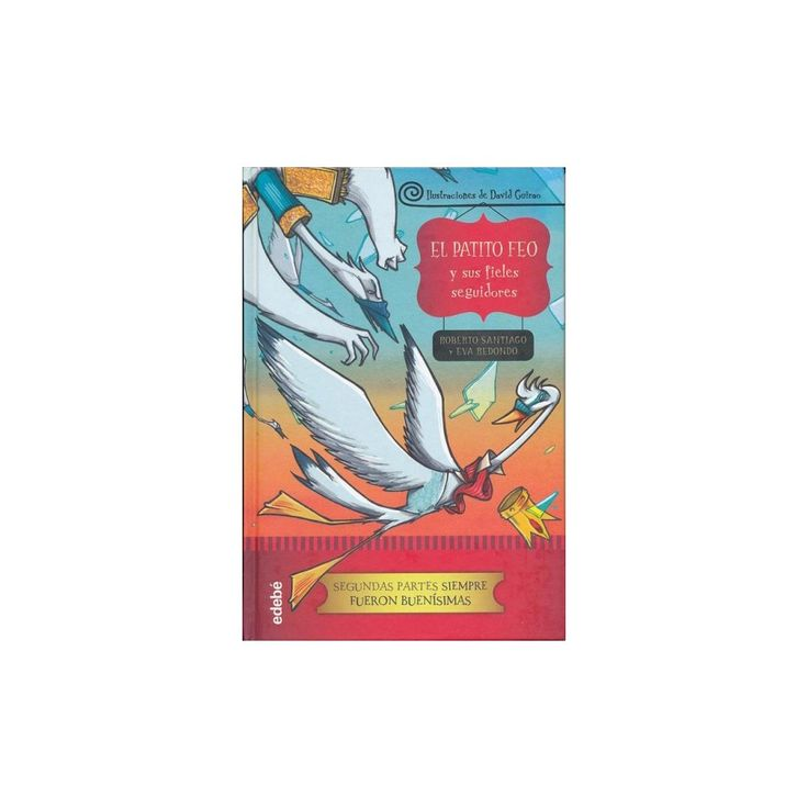 El patito feo y sus fieles seguidores / The Ugly Duckling and His Faithful Followers (Hardcover)