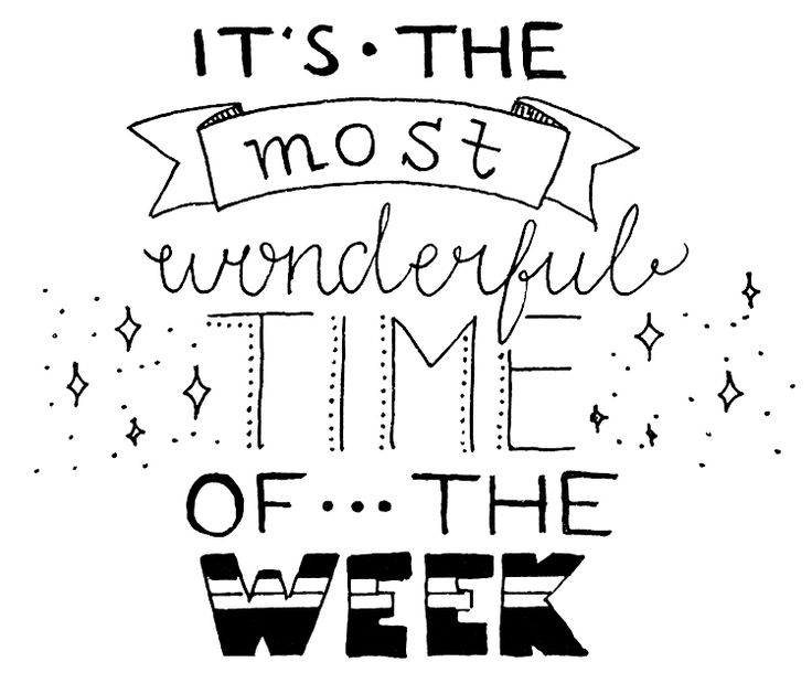 "Weekend hand lettering ""It's the most wonderful time of the week"""
