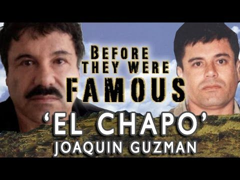 Joaquin 'El Chapo' Guzman – Before They Were Famous - YouTube