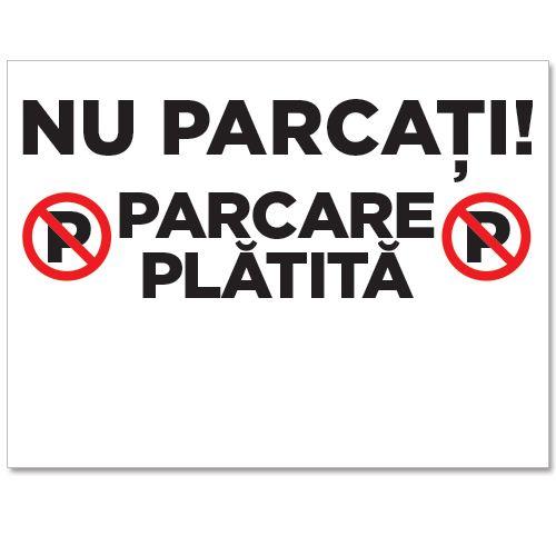 Indicator Parcare platita personalizat    Indicator care interzice parcarea, ori stationarea. Acesta afiseaza un semn de parcare interzisa si mesajul Nu parcati! Parcare platita, iar numarul masinii poate fi scris de dvs.  Indicatorul este realizat din material HIPS.
