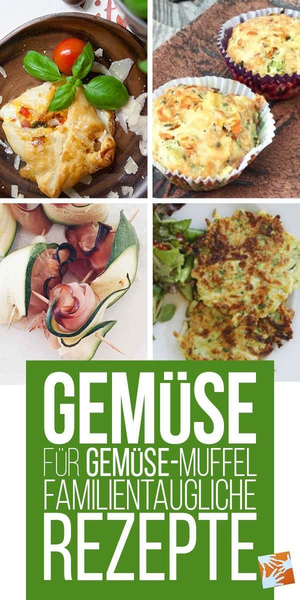 Gemüse für Gemüse-Muffel: Familientaugliche Rezepte, mit denen man Kindern Gemüse unterjubeln kann
