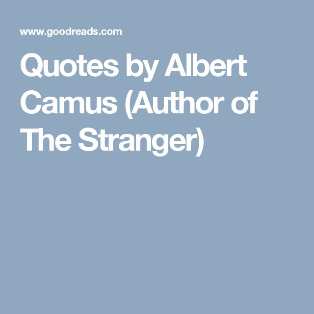 Quotes by Albert Camus (Author of The Stranger)