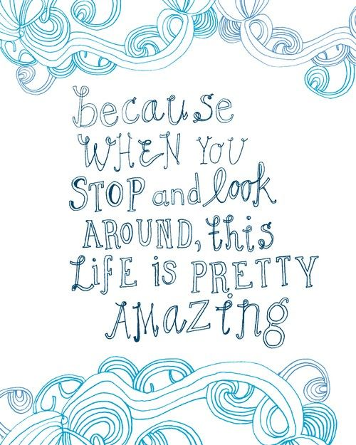 Life is really pretty amazing...