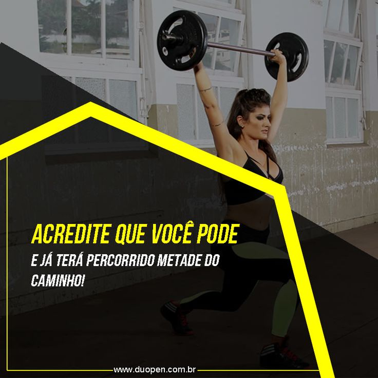 Motivação fitness: Acredite que você pode, e já terá percorrido metade do caminho! #motivação #motivacao #fitness #fitnesmotivation #dedicacao #força #foco