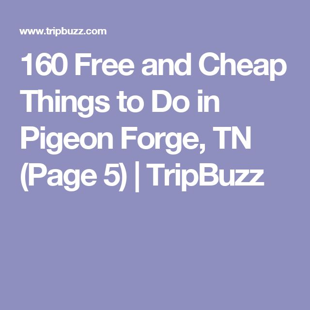 160 Free and Cheap Things to Do in Pigeon Forge,TN (Page 5) | TripBuzz