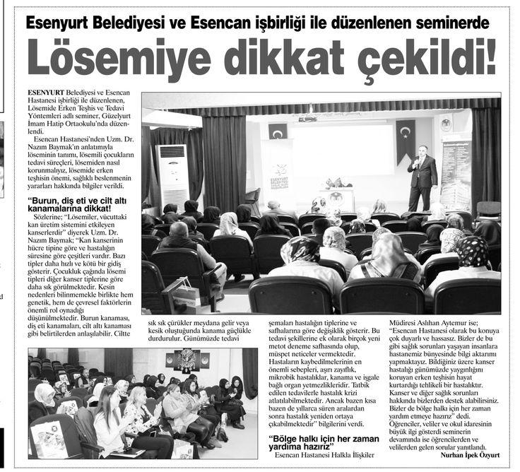 Kent Haber Gazetesi  Esenyurt Belediyesi ve Esencan Hastanesi işbirliğiyle düzenlenen seminerde Lösemiye dikkat çekildi.