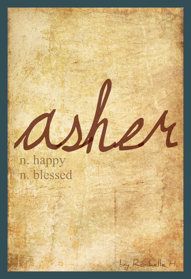 Baby Boy Name: Asher. Meaning: Happy; Blessed. Origin: Hebrew. http://www.pinterest.com/vintagedaydream/baby-names/