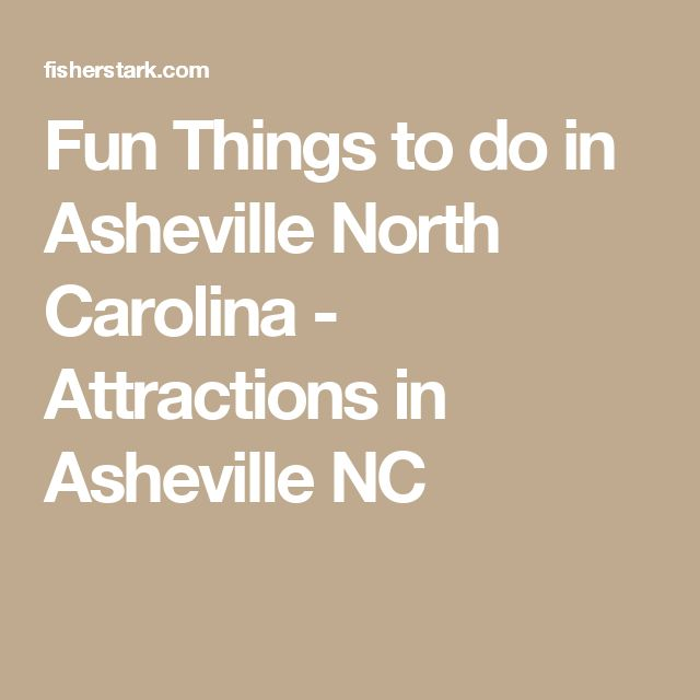 Fun Things to do in Asheville North Carolina - Attractions in Asheville NC