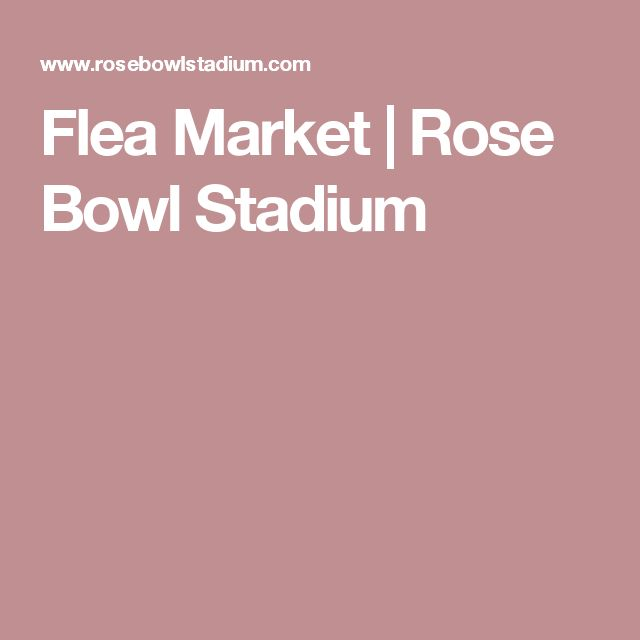 Flea Market | Rose Bowl Stadium