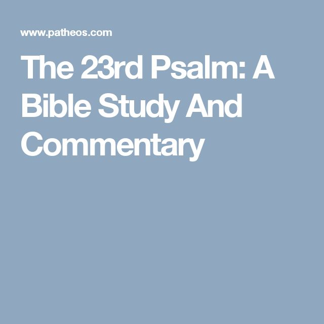sermons or essays on 23rd psalm Sermons from psalms  (psalm 37:23-24) be still and know  weekly audio sermons welcome to keep believing ministries' audio/podcast library listen to or.