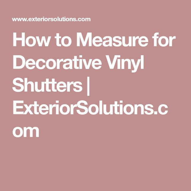 How to Measure for Decorative Vinyl Shutters | ExteriorSolutions.com