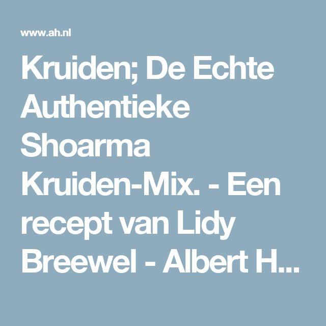 Kruiden; De Echte Authentieke Shoarma Kruiden-Mix. - Een recept van Lidy Breewel - Albert Heijn