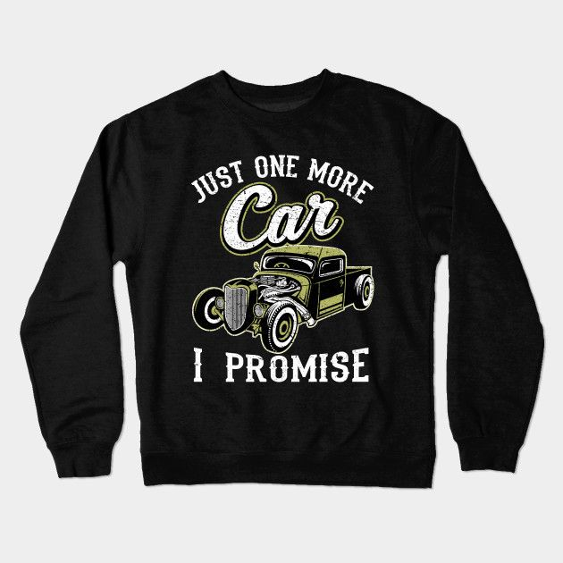 27fdc2108 Classic Car Fan Just One More Car I Promise T Shirt classic car quotes classic  vintage cars classic car birthday gifts old cars vintage