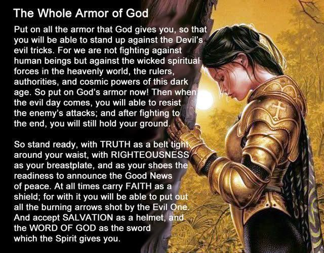 We ask for the whole armor of God in Jesus Name, Amen.