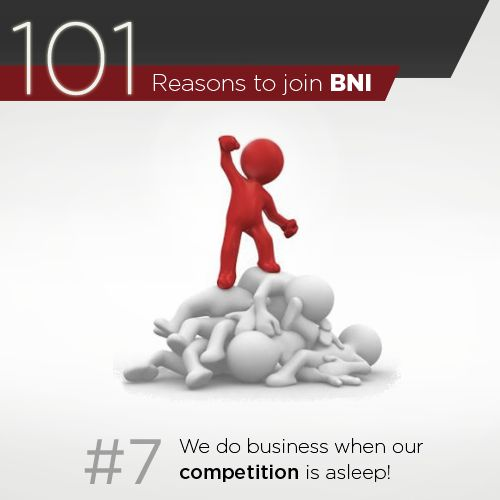 We do business when our competition is asleep! We have our meetings early in the morning, which means that you've got a productive meeting completed before many people are out of bed to start the working day.  Join us today for a meeting and see how we do it → http://bit.ly/BNIgetinvited