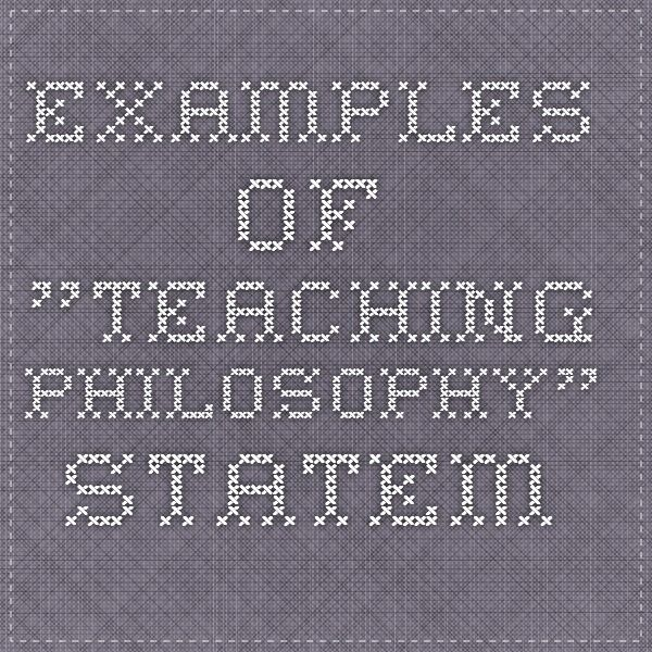 """Examples of """"Teaching Philosophy"""" Statements"""