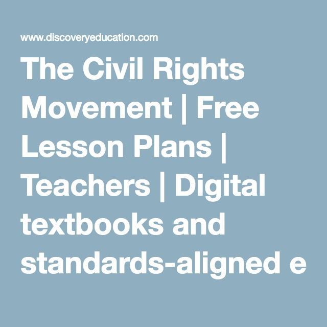 The Civil Rights Movement | Free Lesson Plans | Teachers | Digital textbooks and standards-aligned educational resources