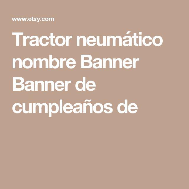 Tractor neumático nombre Banner Banner de cumpleaños de