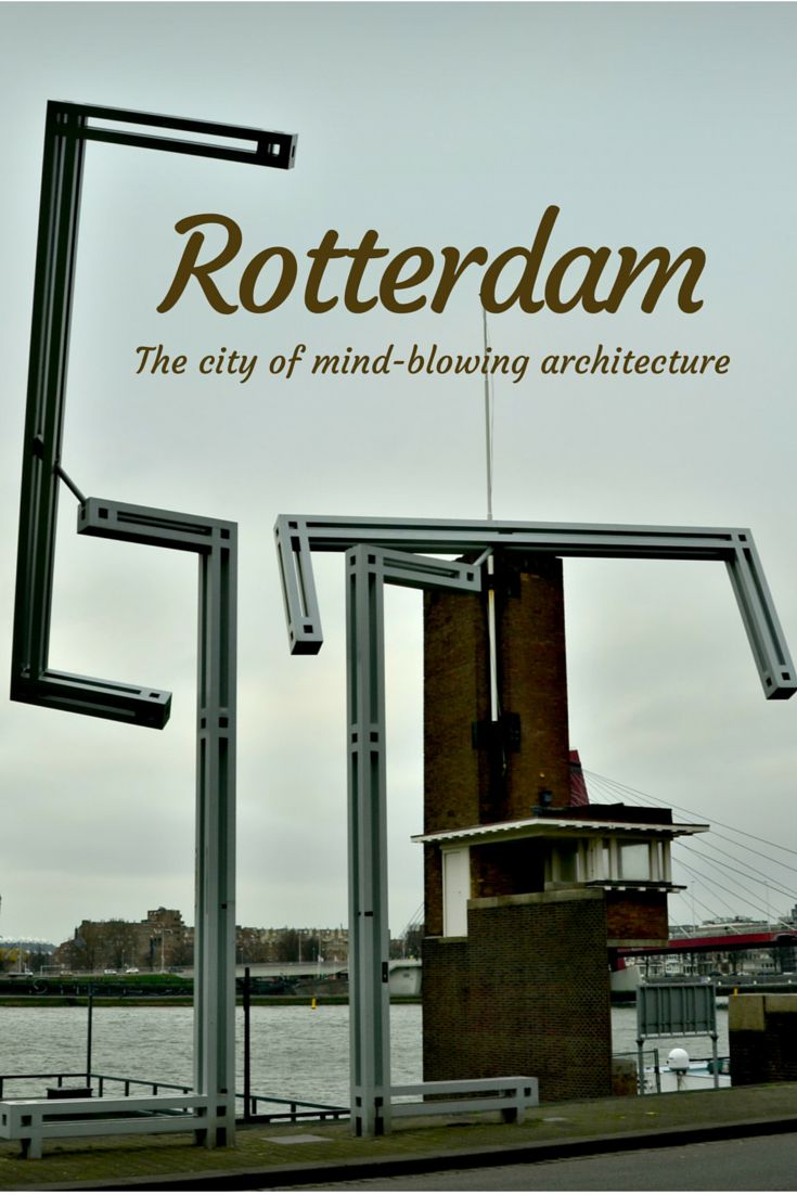 Rotterdam: The city of mind-blowing architecture