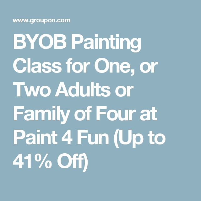 BYOB Painting Class for One, or Two Adults or Family of Four at Paint 4 Fun (Up to 41% Off)