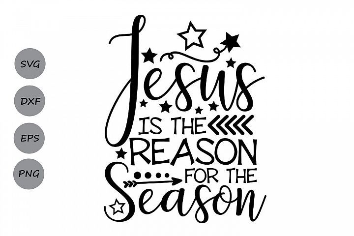Jesus Is The Reason For The Season Svg Christmas Svg Jesus Cosmosfineart Crafters Svgs Christmas Svg Cards For Boyfriend Seasons