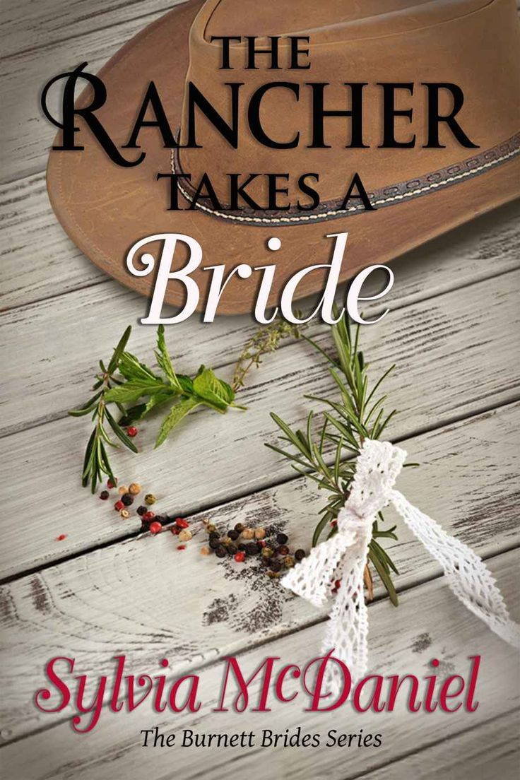 The Rancher Takes A Bride Western Historical Romance Burnett Brides Book By McDaniel Sylvia