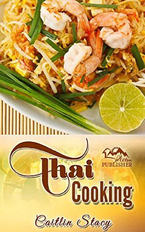 15 best thai cookbooks images on pinterest thai food recipes thai thai cooking cook easy and healthy thai food at home with mouth watering thai recipes cookbook how to books forumfinder Choice Image