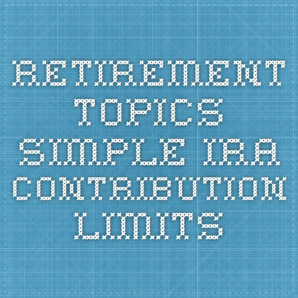 Retirement Topics - SIMPLE IRA Contribution Limits  The amount the employee contributes to a SIMPLE IRA cannot exceed $12,500 in 2015.