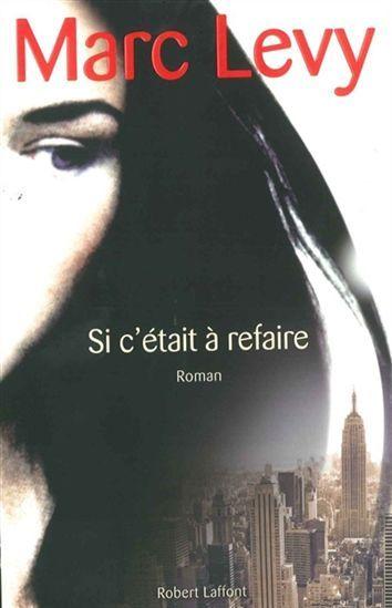 MARC LEVY - Si cétait à refaire - Littérature française - LIVRES - Renaud-Bray.com - Ma librairie coup de coeur