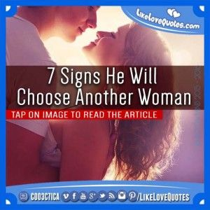 7 Signs He Will Choose Another Woman