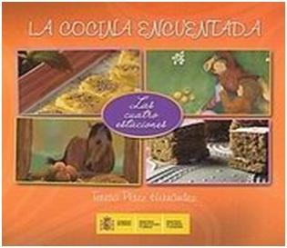 La Cocina Encuentada. Las Cuatro Estaciones. Por Teresa Pérez Hernández. L/Bc 82-93 PER coc