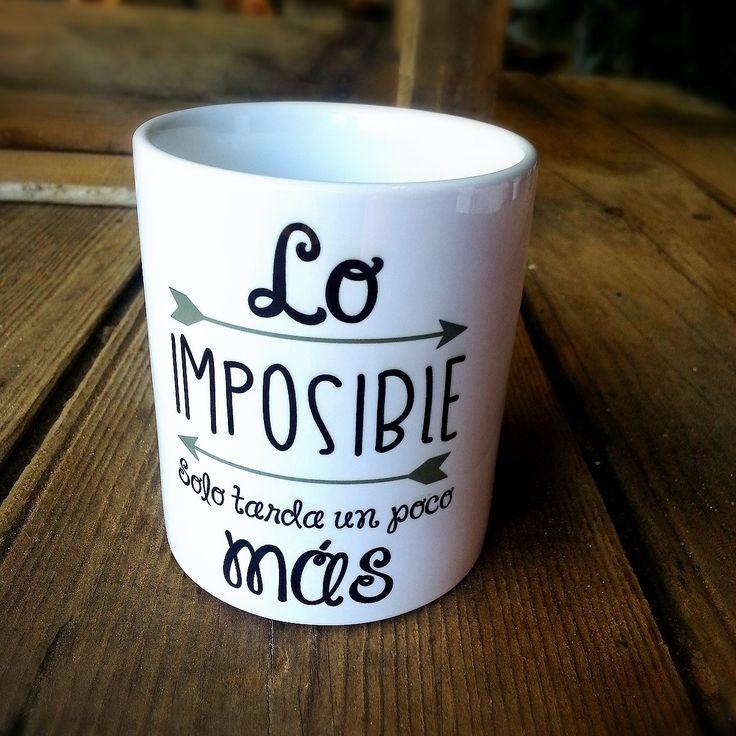 taza lo imposible solo tarda un poco mas apta para el uso de lavavajillas y microondas  http://www.lapuertafalsaonline.com/categoria-producto/tazas/