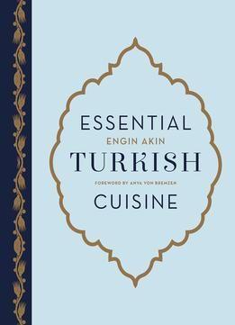 """Essential Turkish Cuisine"" TX725.T8 A426 2015"