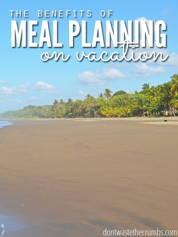 A great and practical post containing simple tips for meal planning while on vacation  :: Dontwastethecrumbs.com