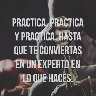 Practica ,practica y practica. Hasta que Te conviertas en un experto en lo que haces.