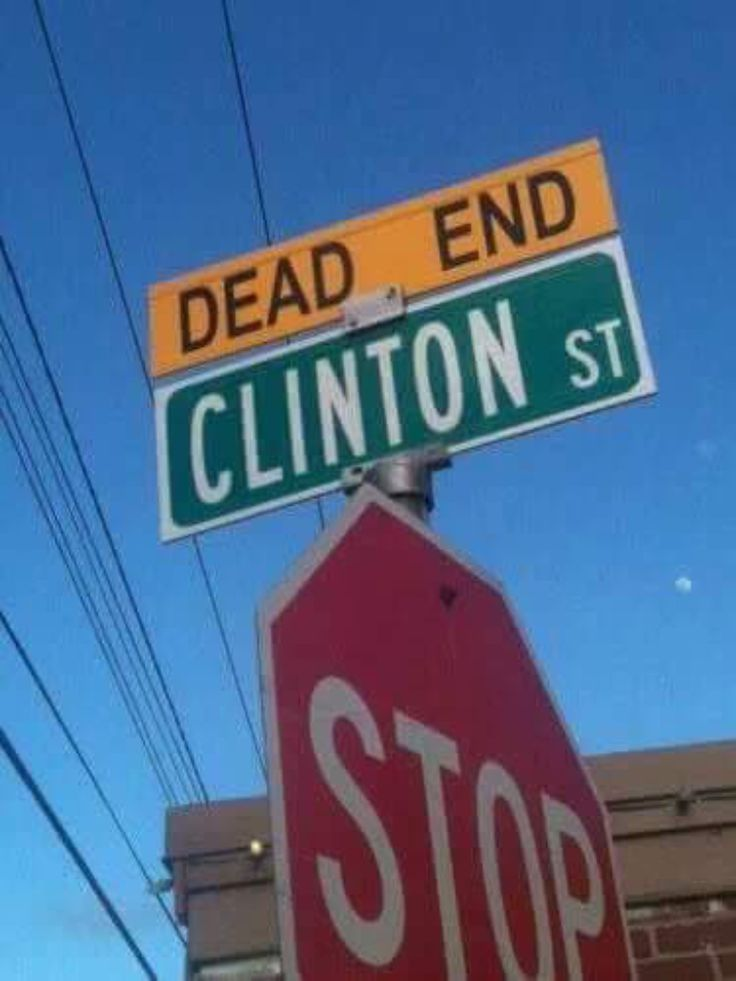 Exactly! Anything Clinton is a dead end!