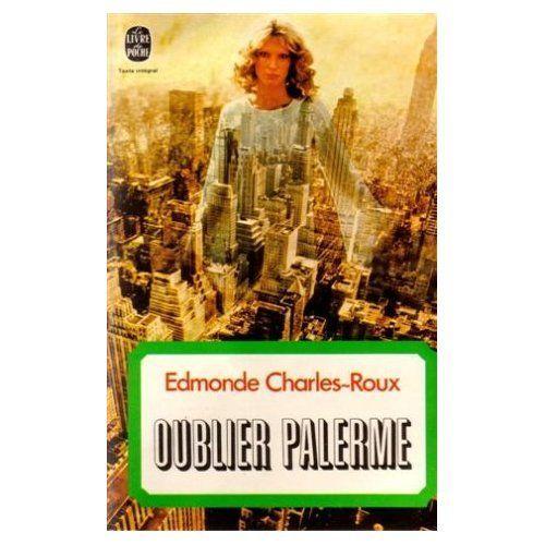 Edmonde Charles-Roux - Oublier Palerme - Prix Goncourt 1966