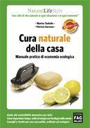 I tuoi saponi naturali: 77 ricette per l'igiene della persona, della casa e degli animali domestici